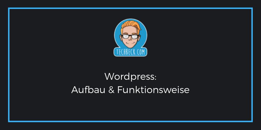 WordPress: Funktionsweise und Aufbau