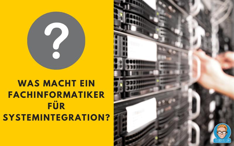 Was macht ein Fachinformatiker für Systemintegration?
