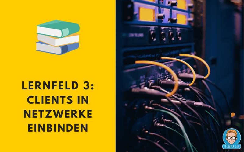 Lernfeld 3 – Fachinformatiker für Systemintegration