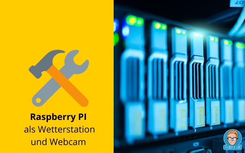Raspberry PI als Wetterstation und WebCam